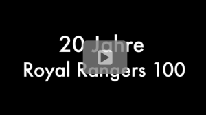RR100 | 20 Jahre Royal Rangers Stamm 100